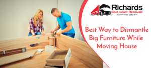 Dismantle Big Furniture While Moving House